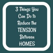 3 things you can do to reduce the tension between homes