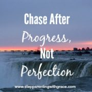 Dear Stepparent: Chase After Progress, Not Perfection