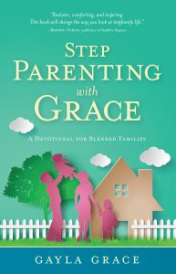 Stepparenting with Grace by Gayla Grace