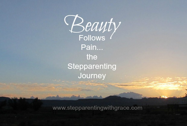 When Beauty Follows Pain on the Stepparenting Journey on Stepparenting with Grace