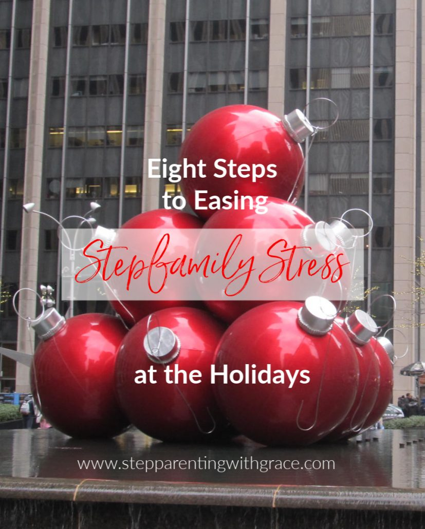 Eight Steps to Easing Stepfamily Stress at the Holiday by Gayla Grace